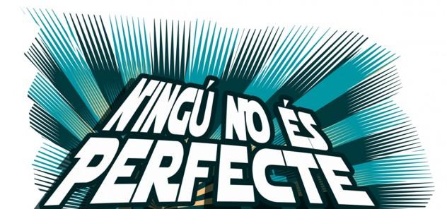 ningu_no_es_perfecte